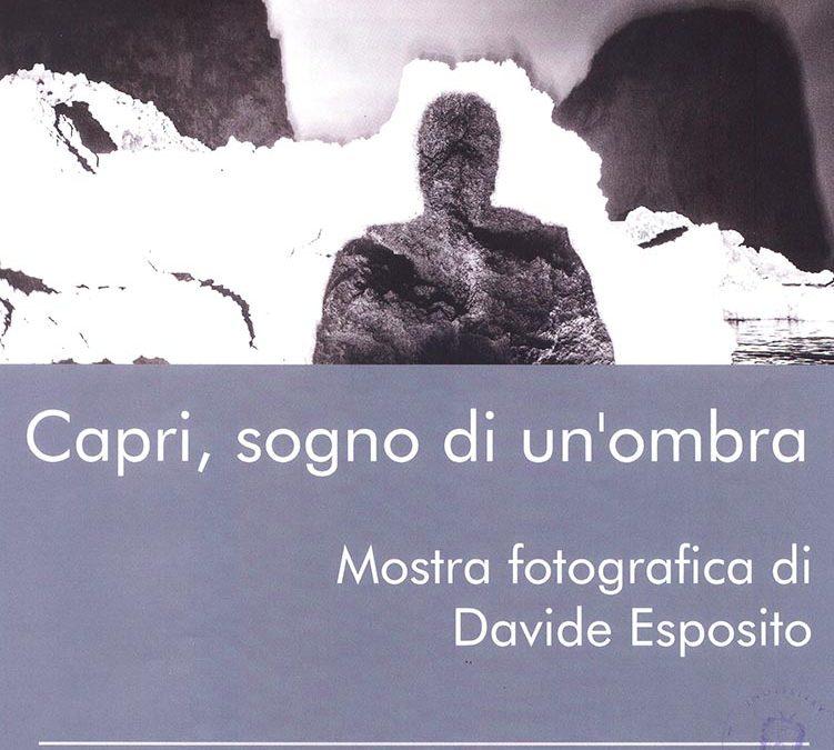 Capri, sogno di un'ombra, la mostra fotografica di Davide Esposito