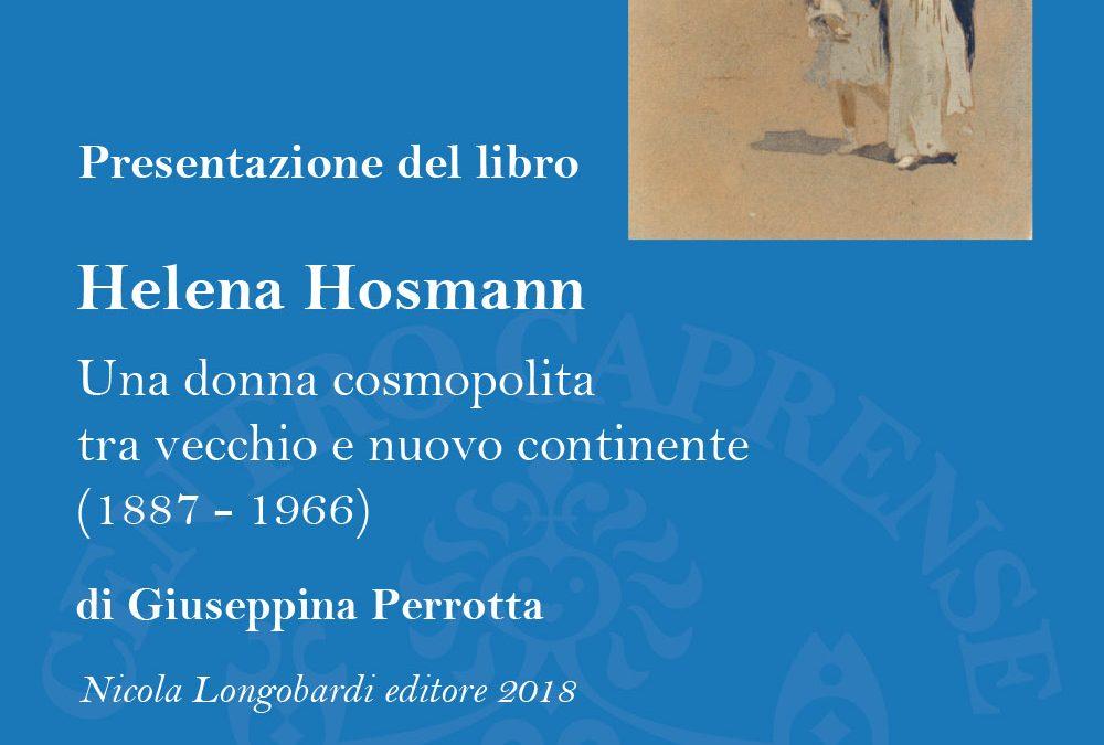 Helena Hosmann, Una donna cosmopolita tra vecchio e nuovo continente, presentazione il 19 maggio
