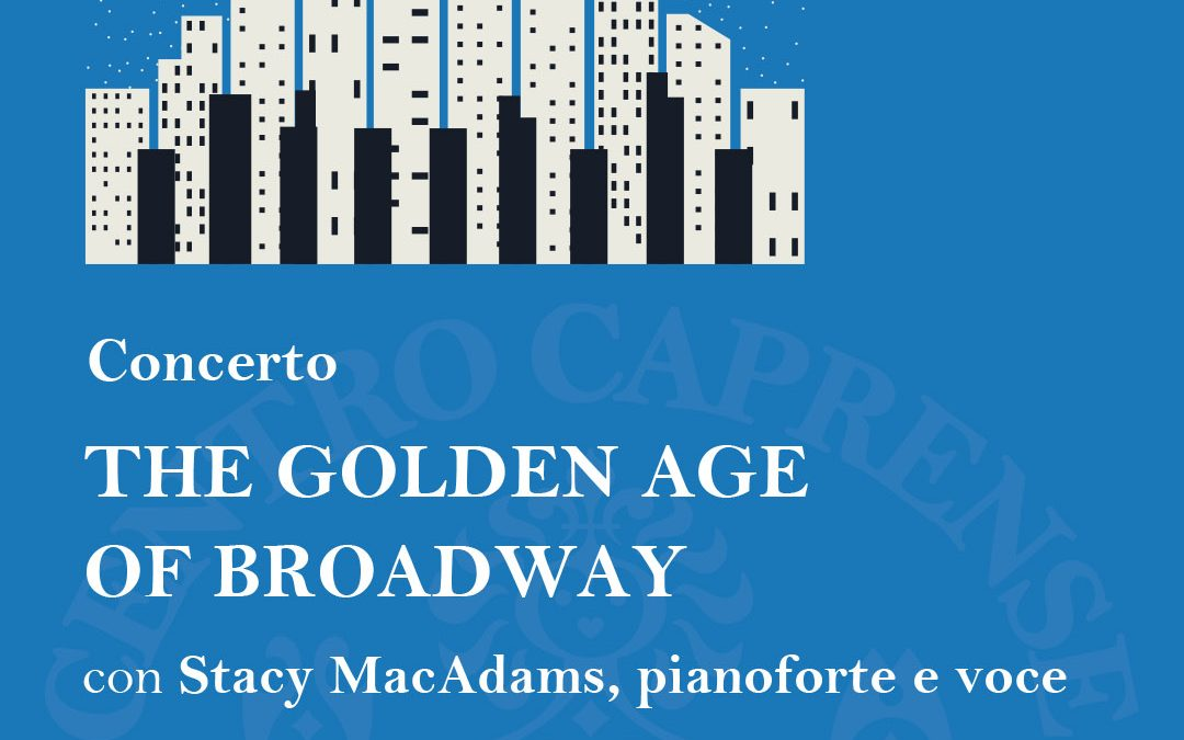 The golden age of Broadway, sabato 18 maggio 2019